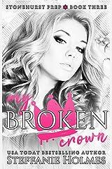 My Broken Crown: a dark bully romance (Stonehurst Prep Book 3) Kindle Edition