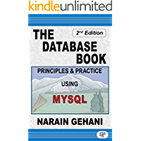 The Database Book: Principles & Practice Using MySQL