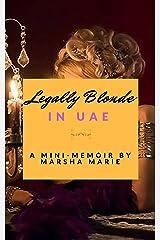 Legally Blonde in UAE: A Mini-Memoir Kindle Edition