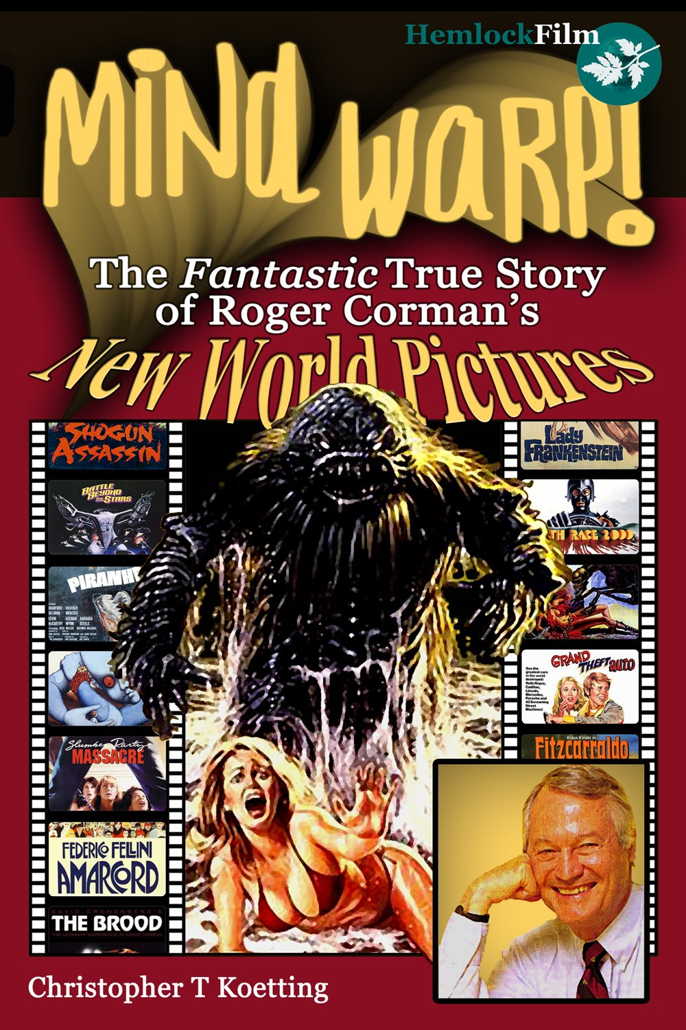 Mind Warp!: The Fantastic True Story of Roger Corman's New World Pictures pdf