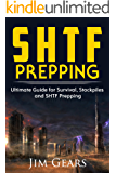 SHTF Prepping: SHTF PREPPING - Be Prepared with SHTF Stockpiles, Home Defense, Living Off grid, DIY Prepper Projects, Homesteading, survival guide, First Aid, Outdoors prepping