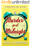 Murder Past Midnight: A Press Pass Cozy Mystery (Press Pass Mysteries Book 4)