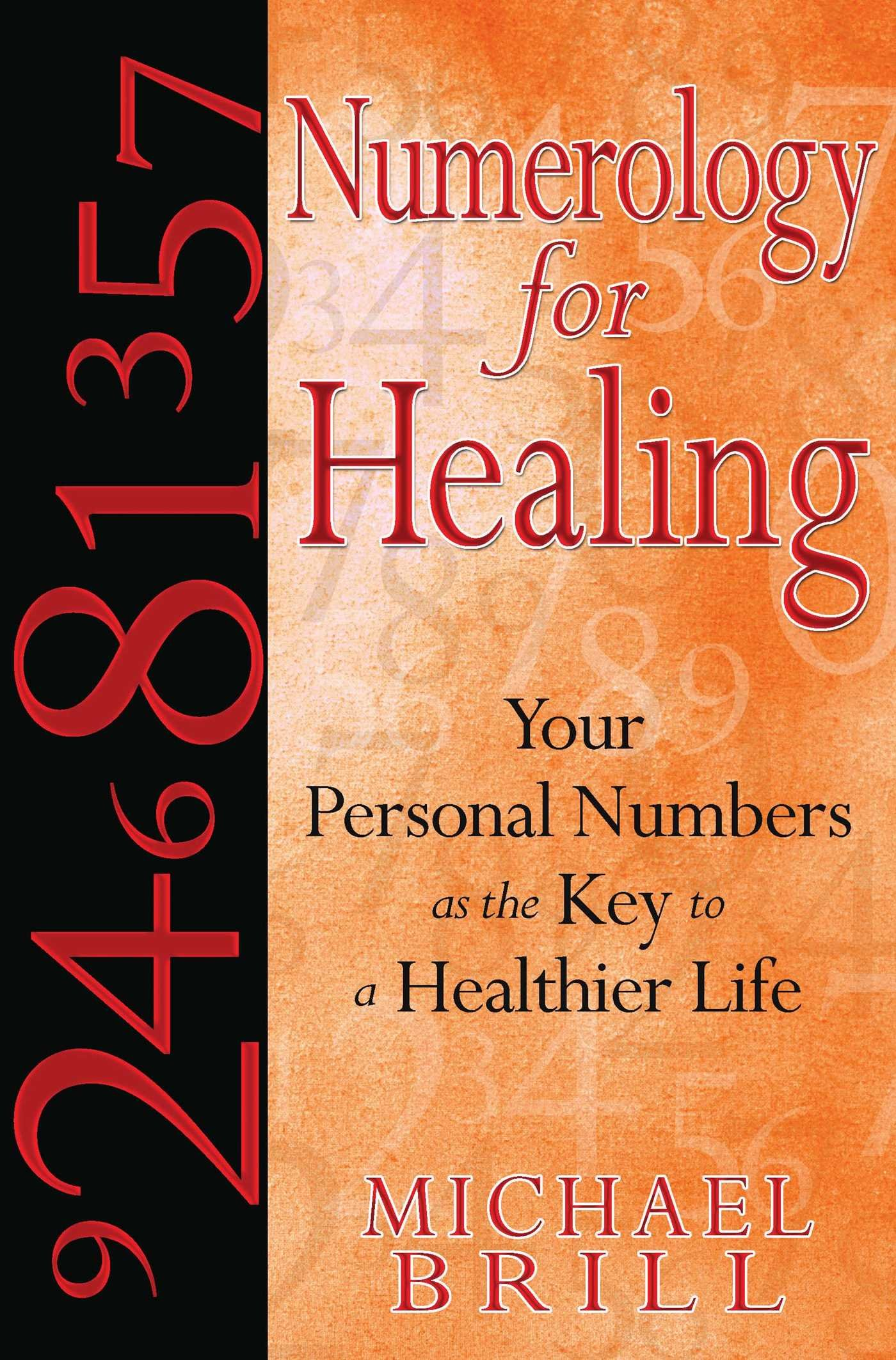 Download Numerology for Healing: Your Personal Numbers as the Key to a Healthier Life ebook