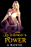 In Women's Power: A femdom story.  Someone needs to bring a perfect mistress and slave together... (Where Women Rule Book 3)