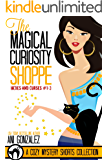 The Magical Curiosity Shoppe: (A Banshee Creek Cozy Mystery Short Story Collection)