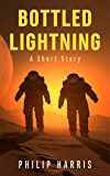 Bottled Lightning: A Short Story