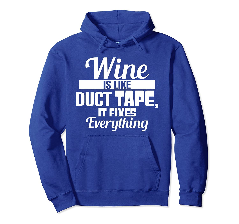tee Wine is Like Duct Tape It Fixes Everything Funny Women Sweatshirt