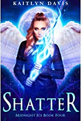 Shatter (Midnight Ice Book 4) Kindle Edition