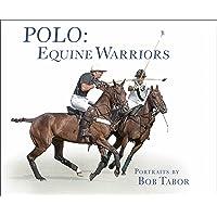Polo: Equine Warriors /Anglais