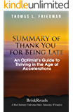 Summary: THANK YOU FOR BEING LATE: Thriving in the Age of Accelerations: Summary Takeaways Analysis Reviews, Thank You For Being Late, Thriving in the ... Thomas L. Friedman, Optimist)
