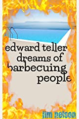 Edward Teller Dreams of Barbecuing People Kindle Edition
