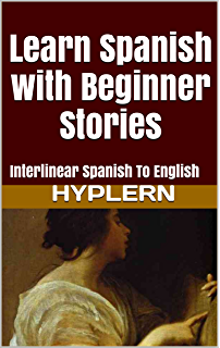 Amazon Com Learn Spanish With Short Stories Interlinear Spanish To