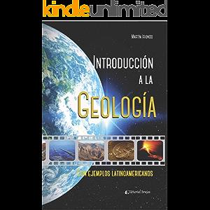 Introducción a la geología: Con ejemplos latinoamericanos (Spanish Edition)