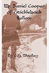 Mr Daniel Cooper of Stickleback Hollow: A British Victorian mystery with danger, intrigue, eccentricity, and an unlikely sleuthing trio, in a quaint village ... Mysteries of Stickleback Hollow Book 3) Kindle Edition