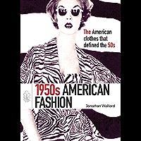 1950s American Fashion (Shire Library USA Book 695)
