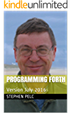 Programming Forth: Version July 2016 (English Edition)