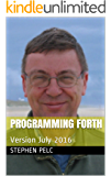Programming Forth: Version July 2016 (English Edition)