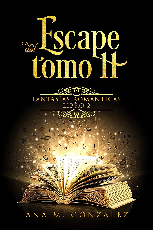 Escape del Tomo 11 (Spanish Edition): Fantasías Románticas Libro ...