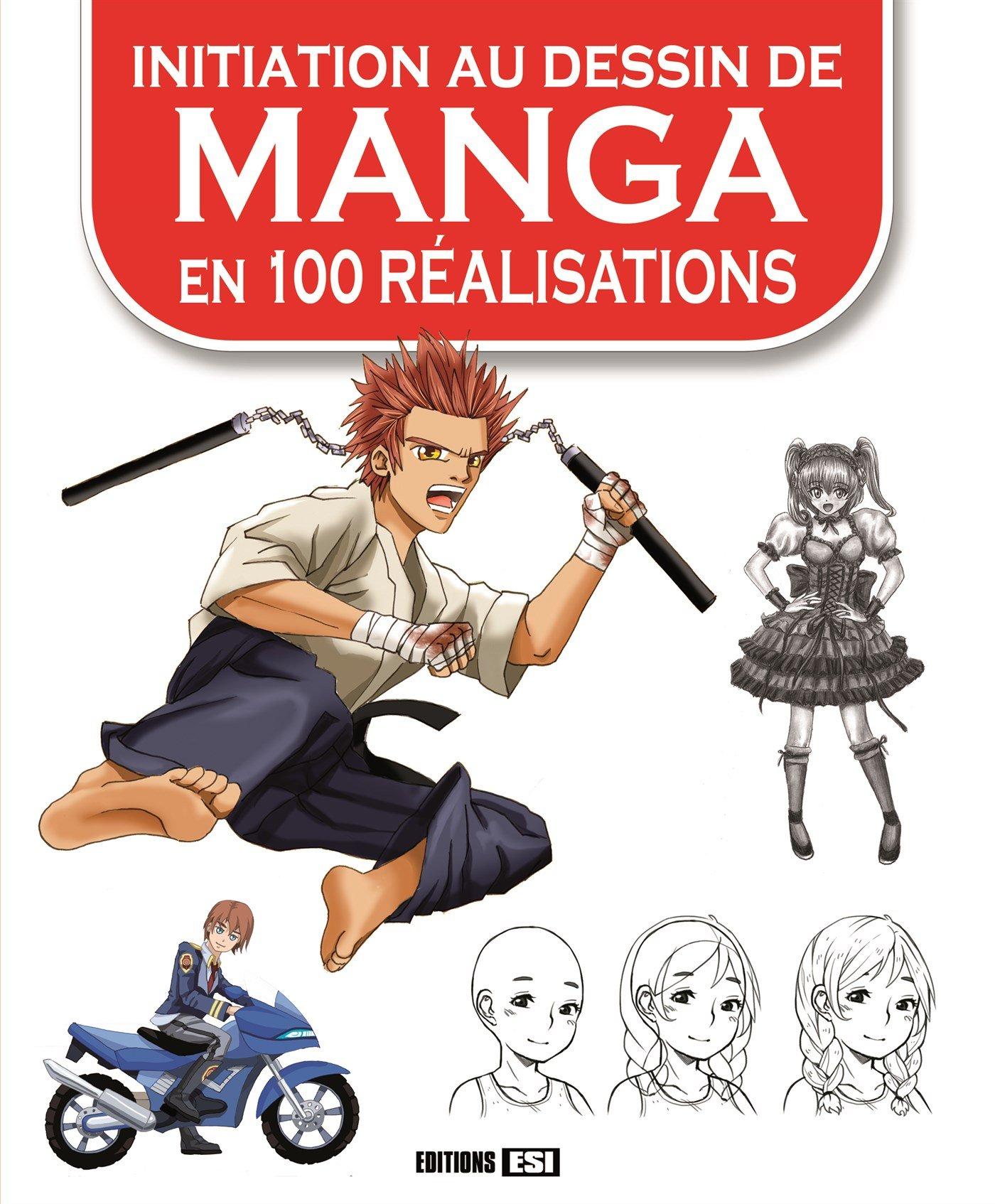 Initiation au dessin de manga en 100 réalisations Broché – 20 avril 2017 Editions ESI 2822605297 Techniques artistiques Activités artistiques