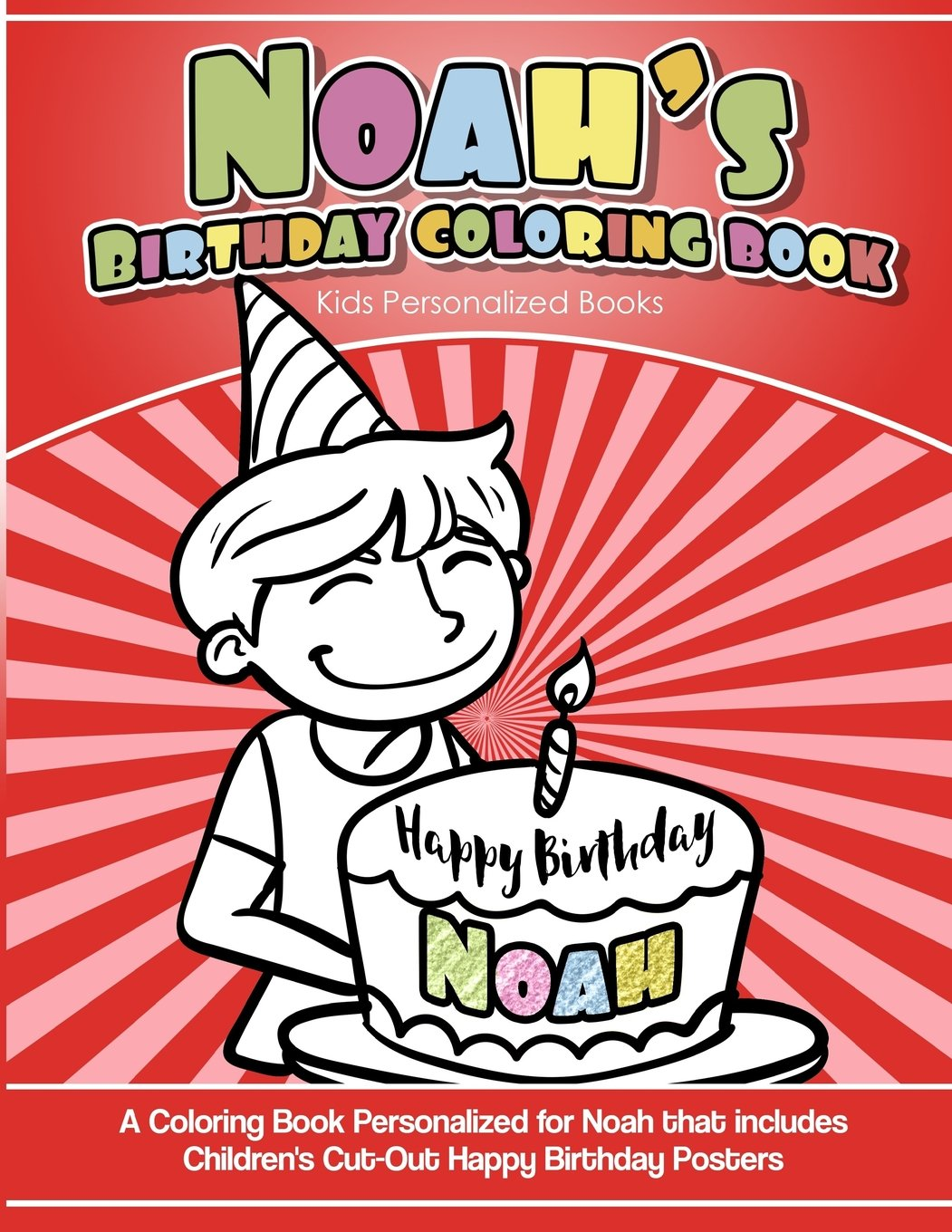 Read Online Noah's Birthday Coloring Book Kids Personalized Books: A Coloring Book Personalized for Noah that includes Children's Cut Out Happy Birthday Posters PDF