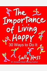 The Importance of Living Happy Kindle Edition