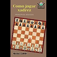 Como jogar xadrez: Princípios básicos