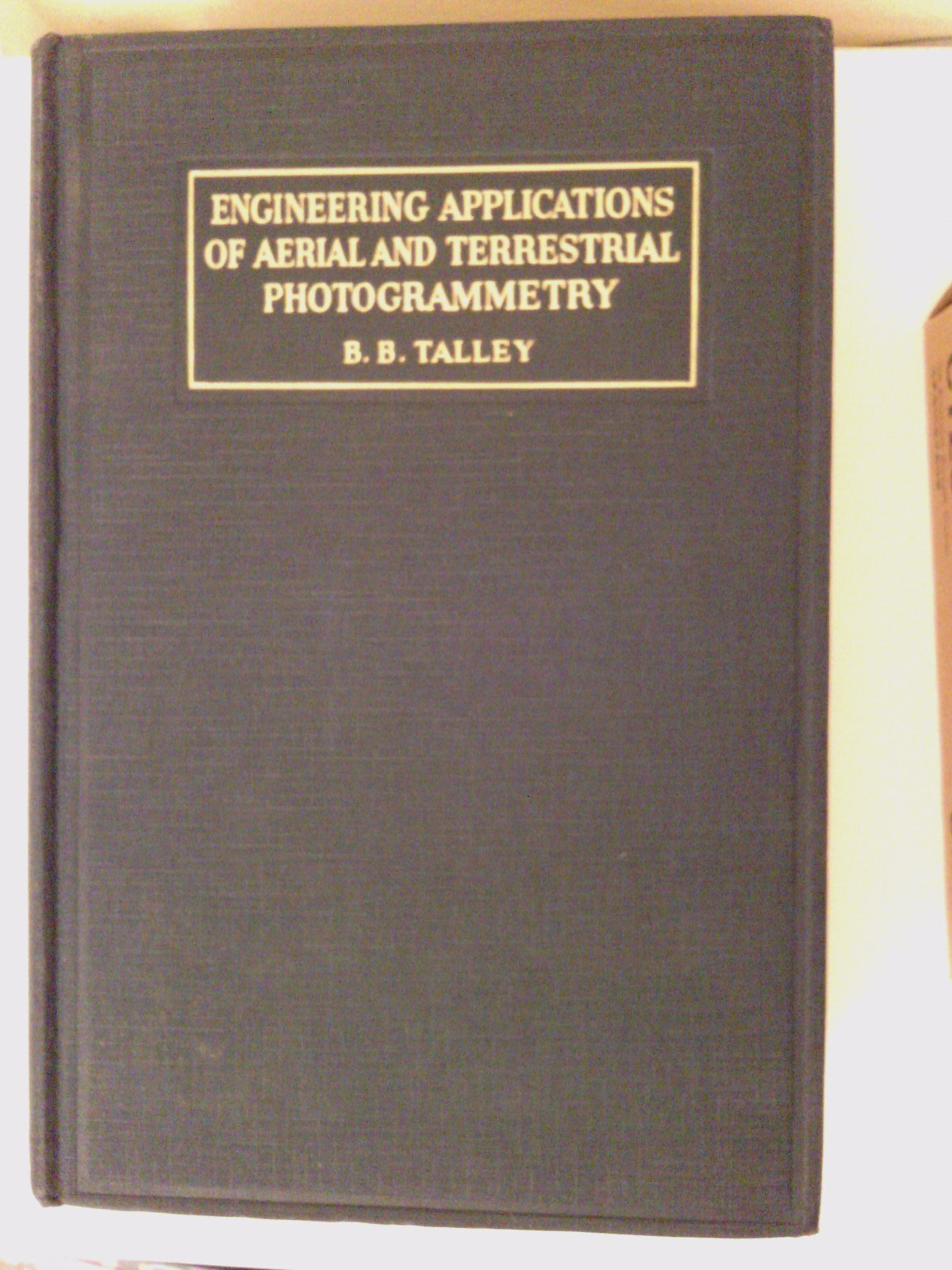 Engineering Applications Of Aerial And Terrestrial Photogrammetry Benjamin Branche Talley Amazon Books