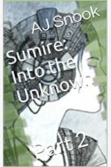 Sumire: Into the Unknown: Part 2 Kindle Edition