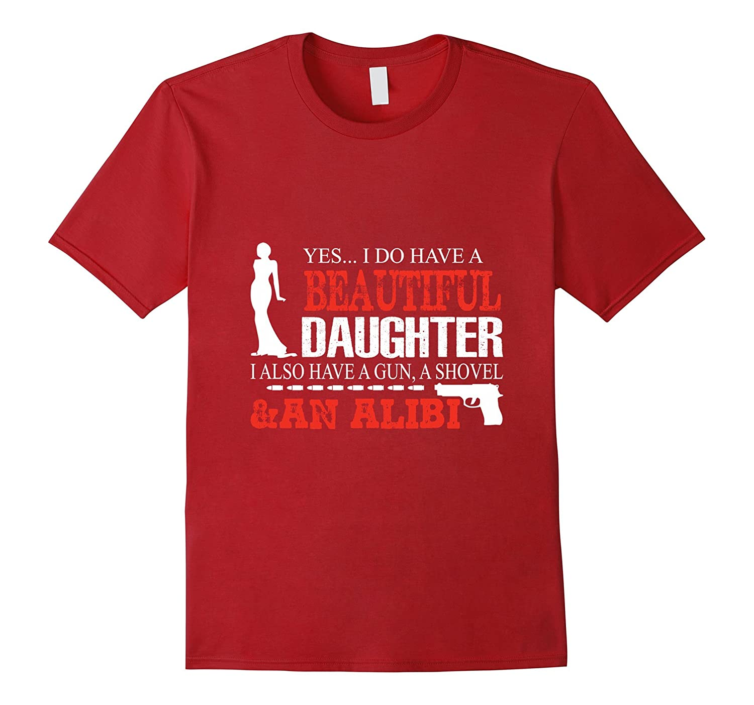Yes I Do Have Two Beautiful Daughters A Gun T-shirt