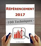 Référencement 2017 : 100 techniques et stratégies SEO à jour