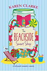 The Beachside Sweet Shop: A feel good romantic comedy Kindle Edition
