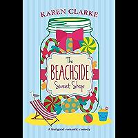 The Beachside Sweet Shop: A feel good romantic comedy (English Edition)