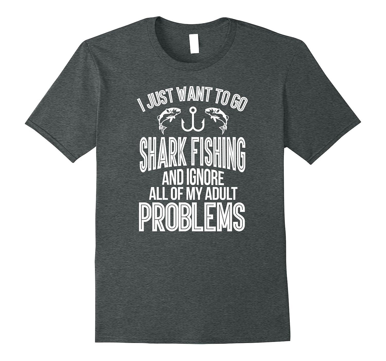 Just Wanna Go Shark Fishing Shirt Kayak Inshore Fishing