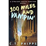 100 Miles and Vampin' (Straight Outta Fangton Book 2)