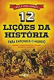 12 Lições da História: Para Entender o Mundo