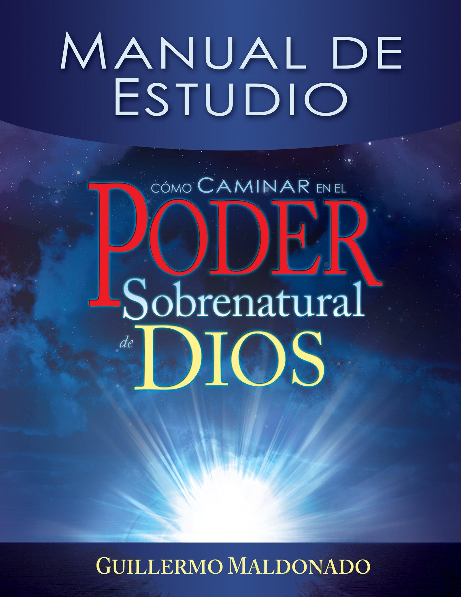 Como Caminar en el Poder Sobrenatural de Dios: Manual de Estudio ...