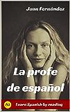 Learn Spanish With Stories (A2): La profe de español - Spanish Pre-intermediate (Spanish Edition)