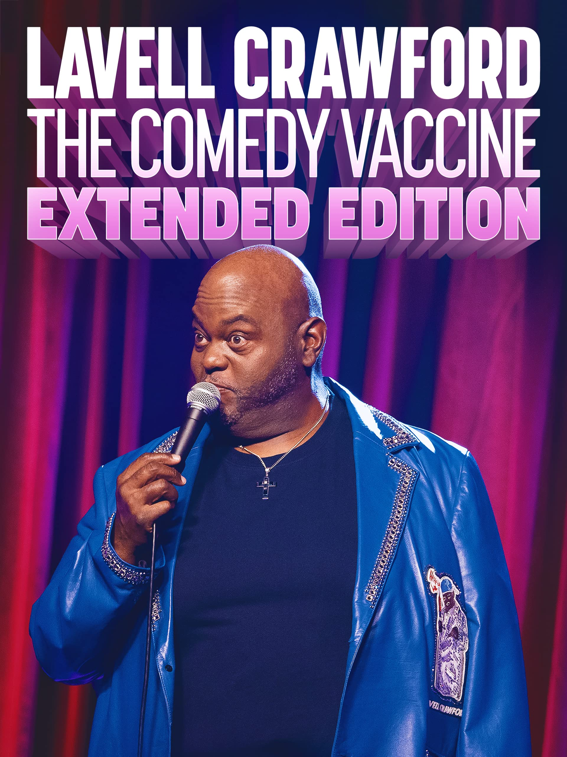 Lavell Crawford: The Comedy Vaccine (Extended Edition)
