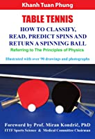 Table Tennis: How To Classify Read Predict Spins