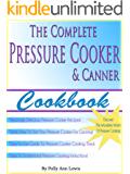 The Complete Pressure Cooker and Canner Cookbook (English Edition)