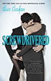 Screwdrivered (The Cocktail Series Book 3)
