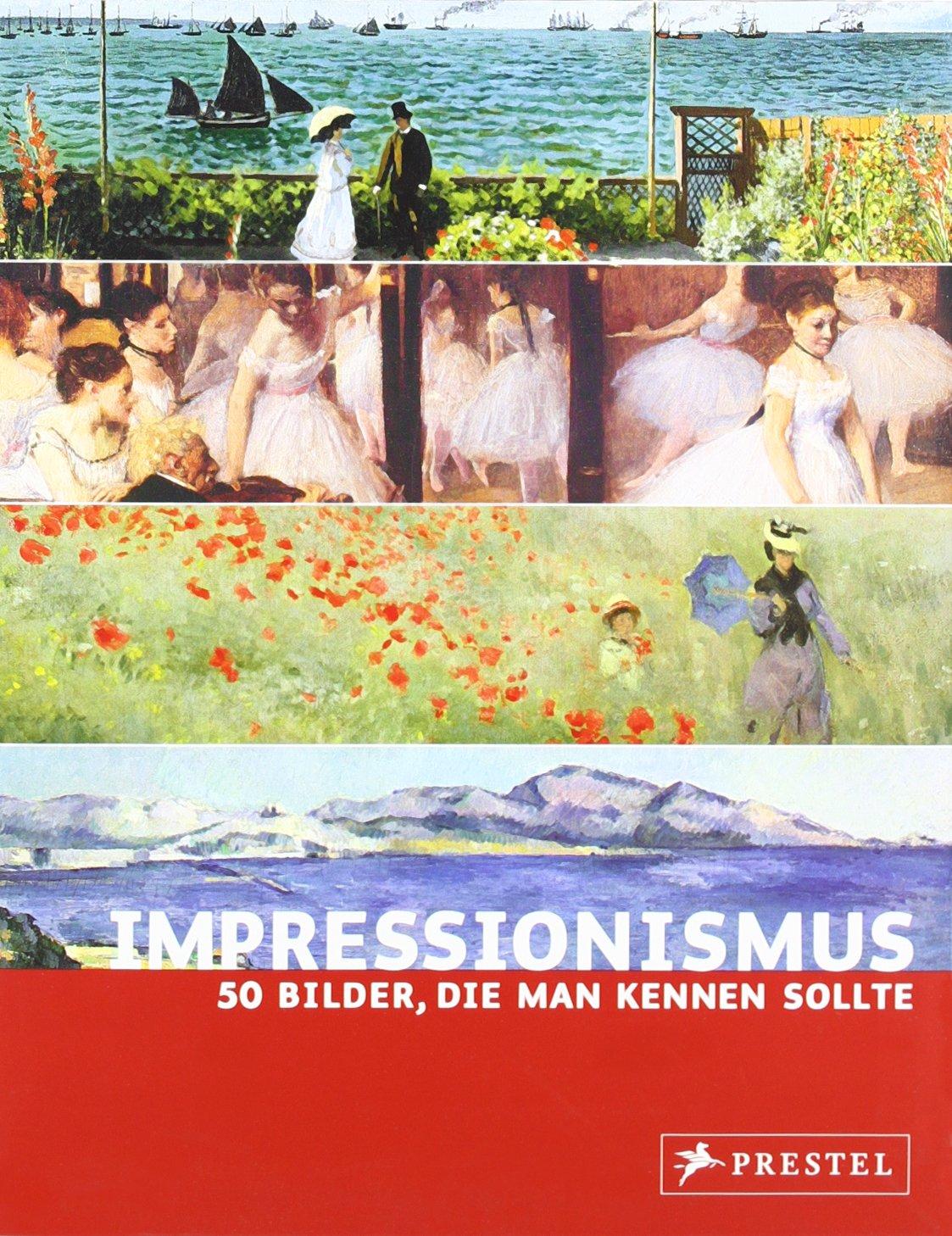 Impressionismus: 50 Bilder, die man kennen sollte
