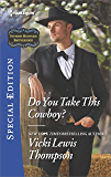 Do You Take this Cowboy? (Thunder Mountain Brotherhood)