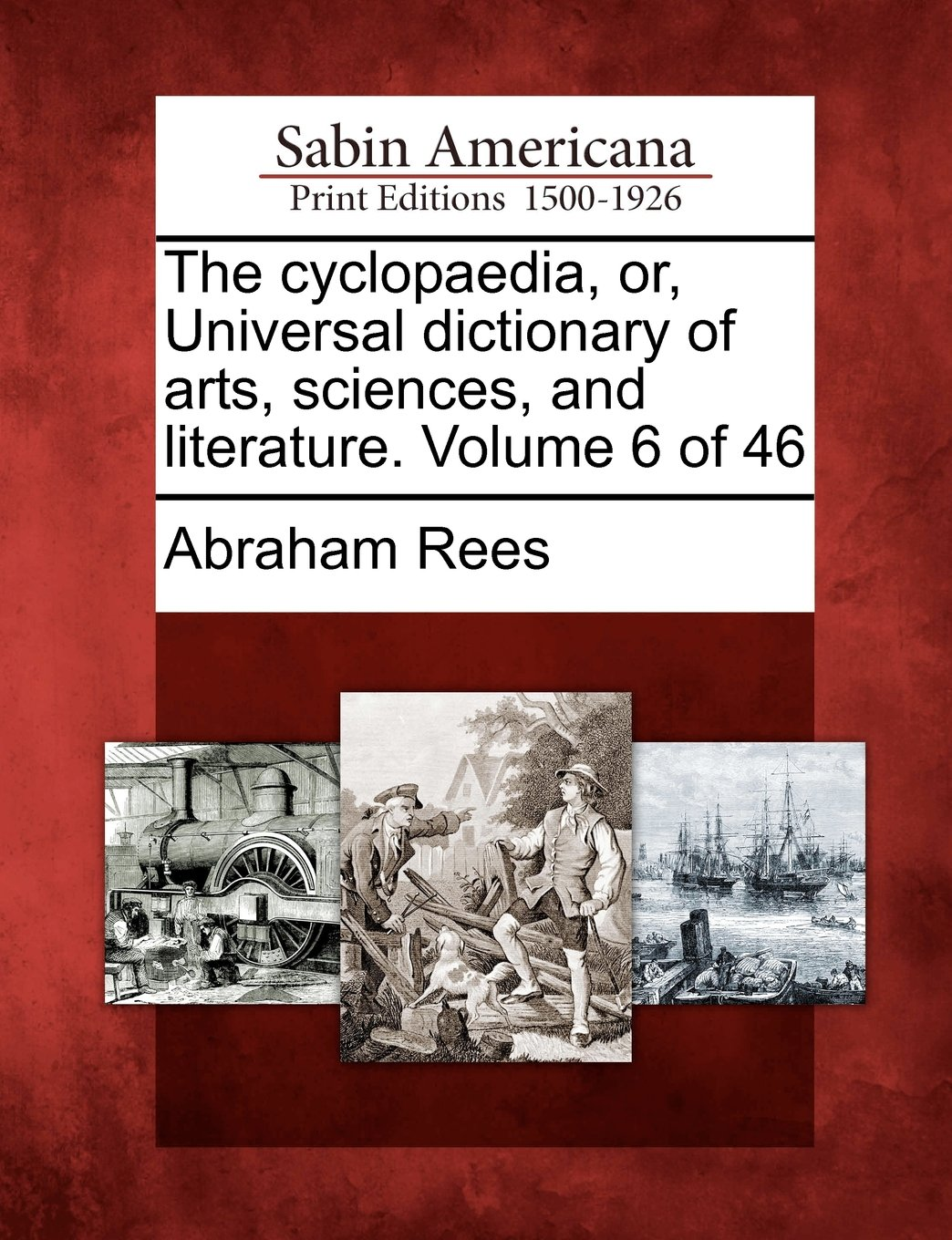 Read Online The cyclopaedia, or, Universal dictionary of arts, sciences, and literature. Volume 6 of 46 PDF