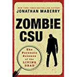 Zombie CSU:: The Forensic Science of the Living Dead