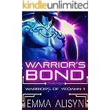 Warrior's Bond: An Alien Warrior Sci Fi Romance (Warriors of Yedahn Book 1)