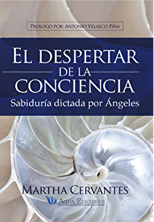 El despertar de la conciencia: Sabiduría dictada por ángeles (Spanish Edition)