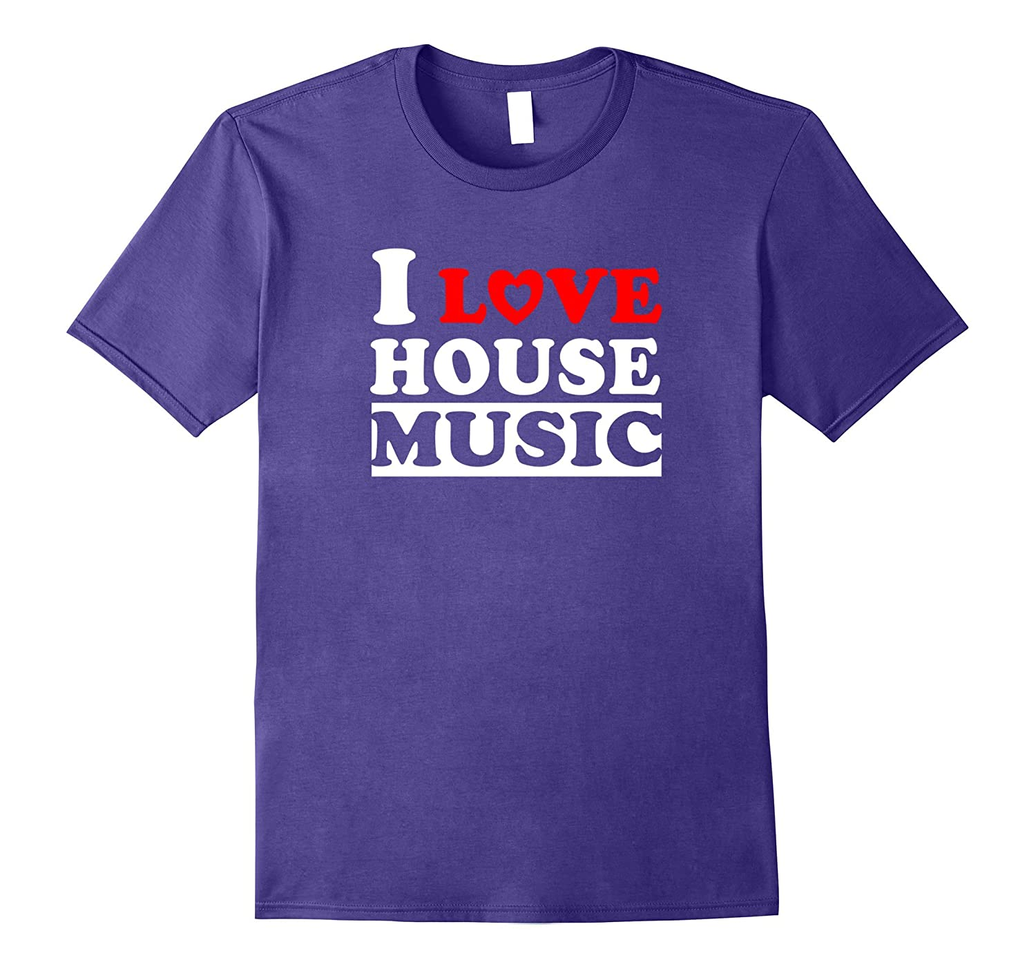 I Love House Music T-Shirt Gift - White Design-FL