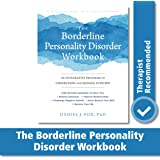 The Borderline Personality Disorder Workbook (A New Harbinger Self-Help Workbook)