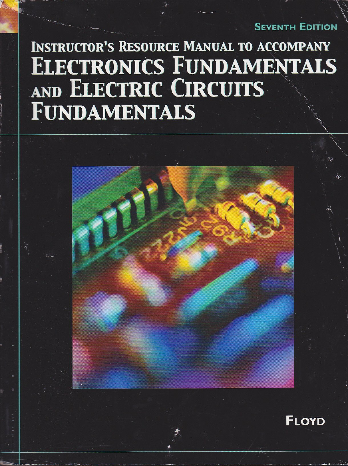 Instructor's Resource Manual to Accompany Electronics Fundamentals and  Electric Circuits Fundamentals 7th Edition: Thomas L. Floyd: 9780132197120:  ...